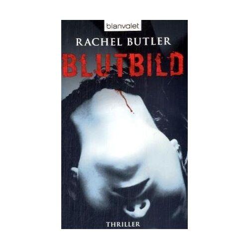 Rachel Butler - Blutbild: Thriller - Preis vom 03.12.2020 05:57:36 h