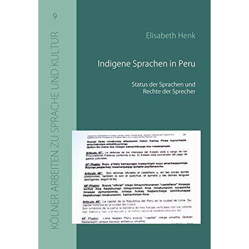 Elisabeth Henk - Indigene Sprachen in Peru: Status der Sprachen und Rechte der Sprecher (Kölner Arbeiten zu Sprache und Kultur) - Preis vom 17.04.2021 04:51:59 h