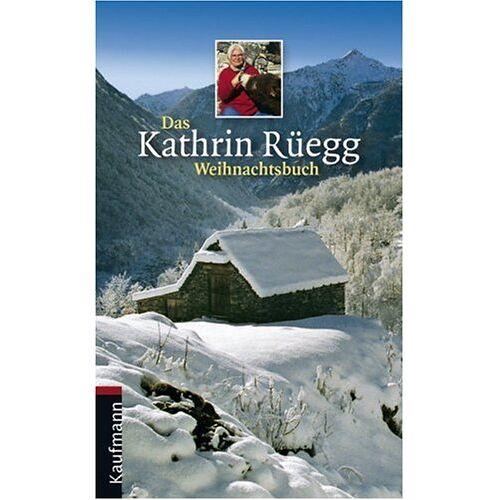 Kathrin Rüegg - Das Kathrin Rüegg Weihnachtsbuch - Preis vom 03.09.2020 04:54:11 h