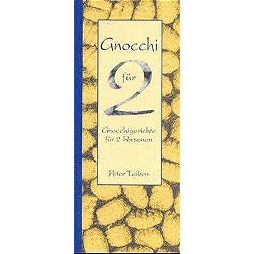 Peter Taibon - Gnocchi für 2: Gnocchigerichte für 2 Personen - Preis vom 07.05.2021 04:52:30 h