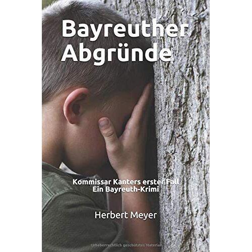 Herbert Meyer - Bayreuther Abgründe: Kommissar Kanters erster Fall Ein Bayreuth-Krimi - Preis vom 07.05.2021 04:52:30 h