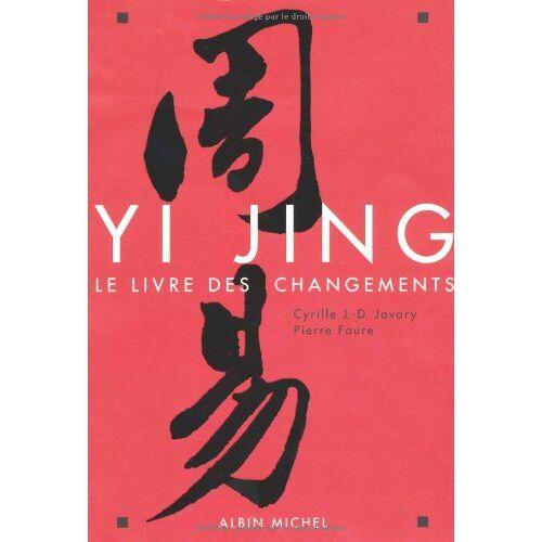 Javary, Cyrille J-D - Yi Jing : Le Livre des Changements - Preis vom 01.03.2021 06:00:22 h