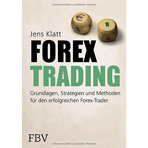 Jens Klatt - Forex-Trading: Grundlagen, Strategien und Methoden für den erfolgreichen Forex-Trader - Preis vom 07.05.2021 04:52:30 h