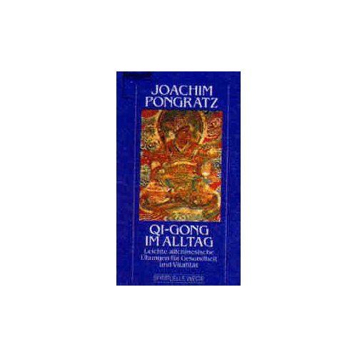 Joachim Pongratz - Qi- Gong ( Qigong) im Alltag - Preis vom 18.04.2021 04:52:10 h
