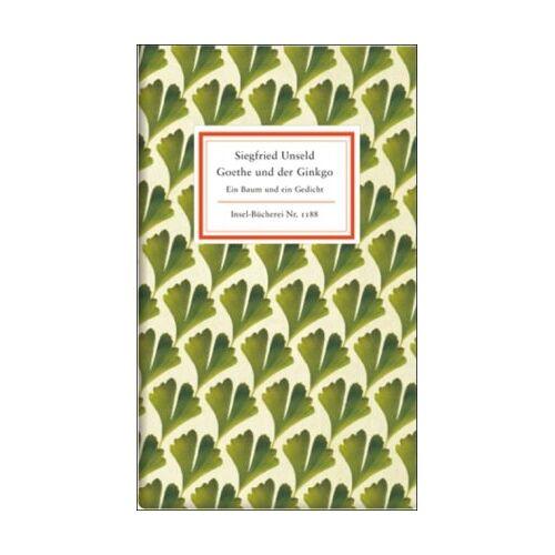 Siegfried Unseld - Goethe und der Ginkgo: Ein Baum und ein Gedicht (Insel Bücherei) - Preis vom 06.04.2021 04:49:59 h
