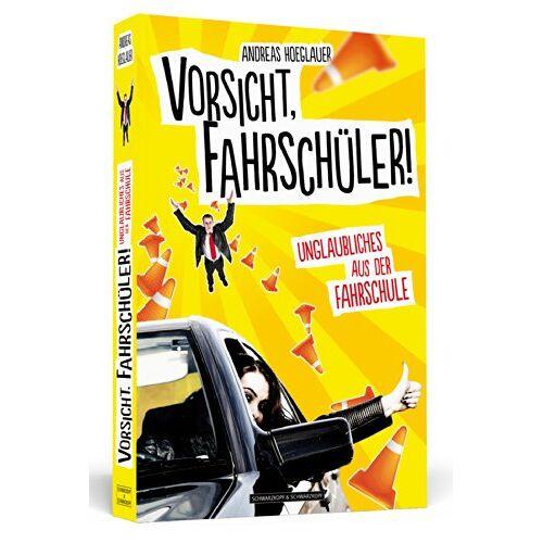 Andreas Hoeglauer - Vorsicht, Fahrschüler! - Unglaubliches aus der Fahrschule - Preis vom 06.05.2021 04:54:26 h