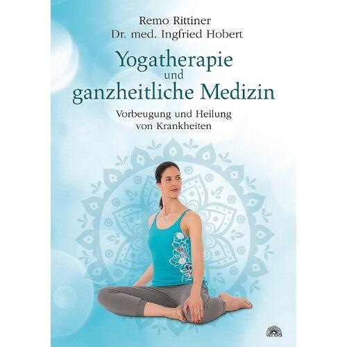 Remo Rittiner - Yogatherapie und ganzheiltiche Medizin: Vorbeugung und Heilung von Krankheiten - Preis vom 18.09.2020 04:49:37 h