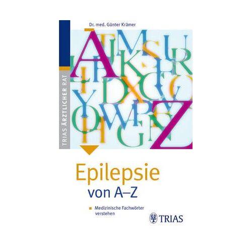 Günter Krämer - Epilepsie von A-Z - Preis vom 07.04.2021 04:49:18 h