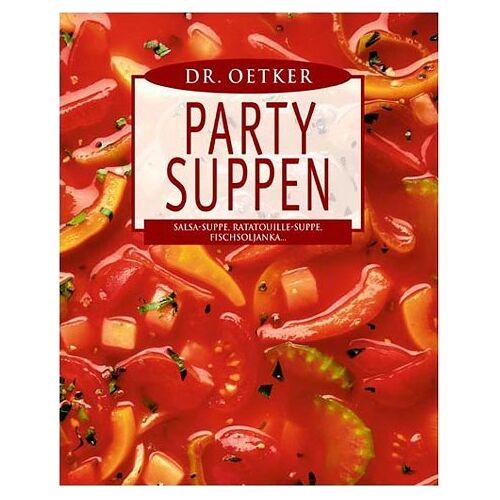 Oetker - Party-Suppen. Salsa-Suppe, Ratatouille-Suppe, Fischsoljanka... - Preis vom 23.02.2021 06:05:19 h