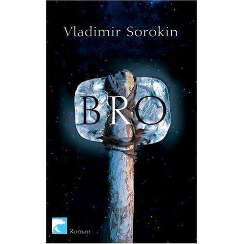 Vladimir Sorokin - BRO: Roman - Preis vom 22.04.2021 04:50:21 h