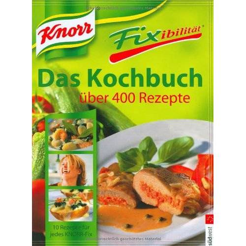 Knorr - Knorr Fixibilität. Das Kochbuch: Über 400 Rezepte. 10 Rezept-Ideen für jedes Knorr-Fix - Preis vom 06.05.2021 04:54:26 h