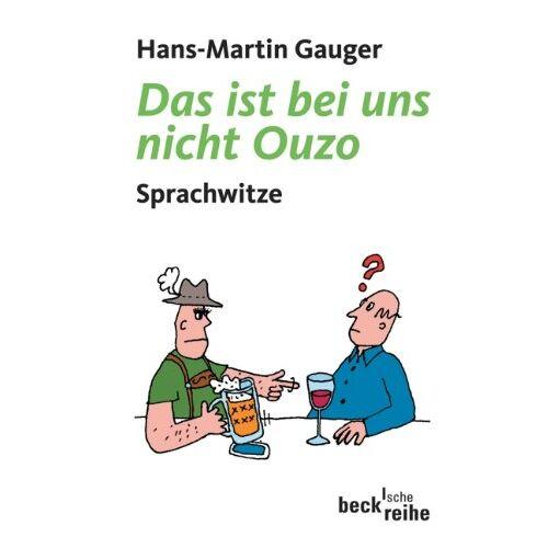Hans-Martin Gauger - Das ist bei uns nicht Ouzo: Sprachwitze - Preis vom 05.05.2021 04:54:13 h