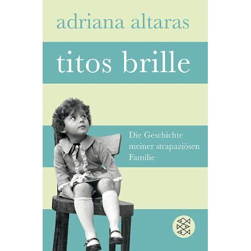 Adriana Altaras - Titos Brille: Die Geschichte meiner strapaziösen Familie - Preis vom 22.01.2021 05:57:24 h