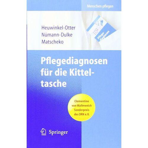 Annette Heuwinkel-Otter - Pflegediagnosen für die Kitteltasche (Menschen pflegen) - Preis vom 14.05.2021 04:51:20 h