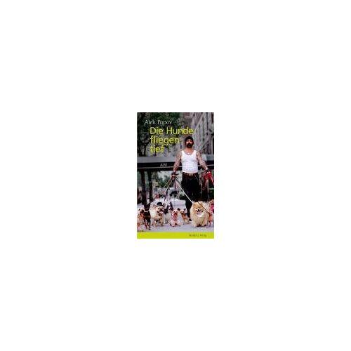 Alek Popov - Die Hunde fliegen tief - Preis vom 20.10.2020 04:55:35 h