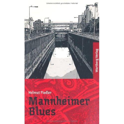Helmut Fiedler - Mannheimer Blues - Ein Mannheim Krimi - Preis vom 07.03.2021 06:00:26 h
