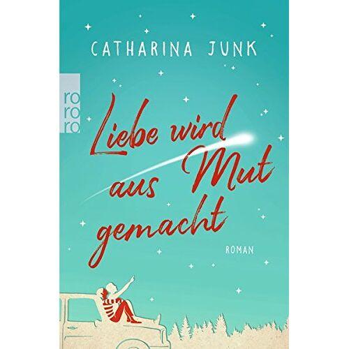 Catharina Junk - Liebe wird aus Mut gemacht - Preis vom 20.10.2020 04:55:35 h