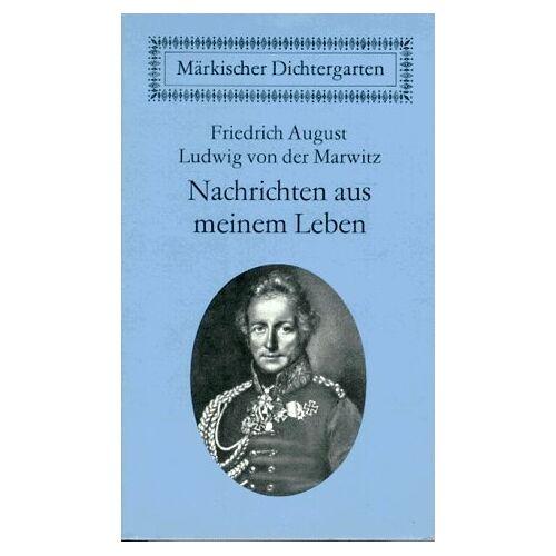 Friedrich A. L. von der Marwitz - Nachrichten aus meinem Leben. 1777 - 1808 - Preis vom 06.05.2021 04:54:26 h