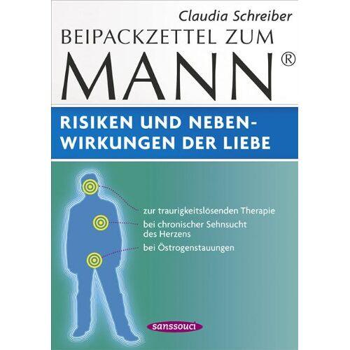 Claudia Schreiber - Beipackzettel zum Mann: Risiken und Nebenwirkungen der Liebe - Preis vom 06.09.2020 04:54:28 h