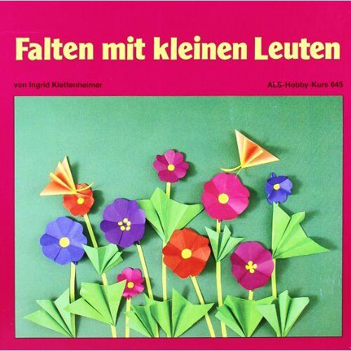 Ingrid Klettenheimer - Falten mit kleinen Leuten - Preis vom 14.09.2020 04:48:11 h