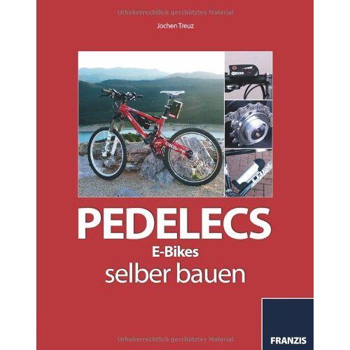 Jochen Treuz - Pedelecs / eBikes selber bauen - Preis vom 27.02.2021 06:04:24 h