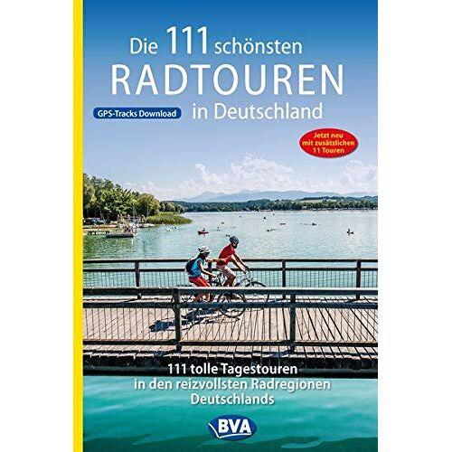 BVA BikeMedia GmbH - Die 111 schönsten Radtouren in Deutschland (Die schönsten Radtouren und Radfernwege in Deutschland) - Preis vom 13.10.2019 05:04:03 h