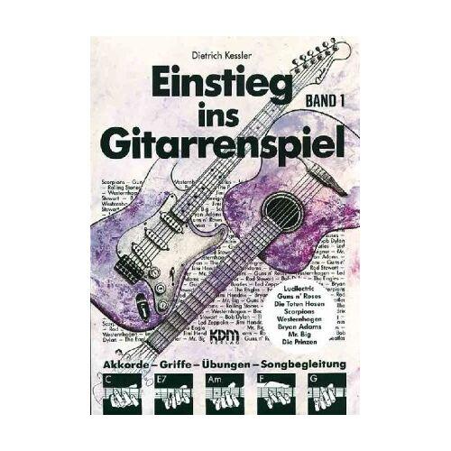 Dietrich Kessler - Einstieg im Gitarrenspiel: Einstieg ins Gitarrenspiel, Bd.1: Akkorde - Griffe - Übungen - Songbegleitung - Preis vom 20.10.2020 04:55:35 h
