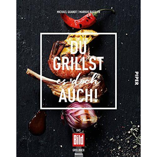 Michael Quandt - Du grillst es doch auch!: Das BILD-Grillbuch - Preis vom 10.04.2021 04:53:14 h