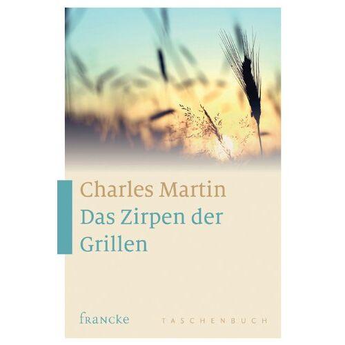 Charles Martin - Das Zirpen der Grillen - Preis vom 20.01.2021 06:06:08 h