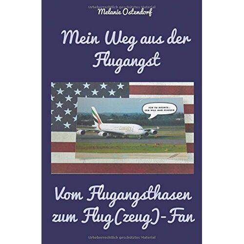 Melanie Ostendorf - Mein Weg aus der Flugangst - Vom Flugangsthasen zum Flug(zeug) - Fan - Preis vom 15.01.2021 06:07:28 h