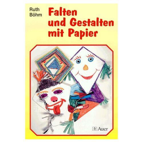 Ruth Böhm - Falten und Gestalten mit Papier - Preis vom 19.10.2020 04:51:53 h