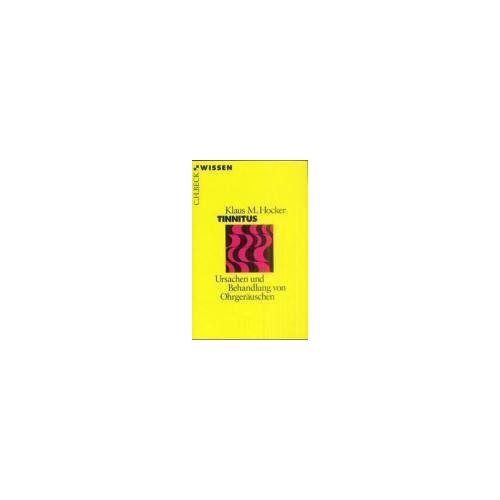 Hocker, Klaus M. - Tinnitus: Ursachen und Behandlung von Ohrgeräuschen - Preis vom 08.04.2021 04:50:19 h