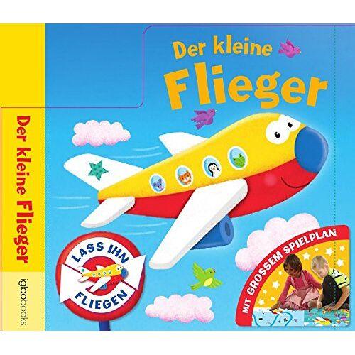 IGLOO, BOOKS GmbH - Der kleine Flieger: Lass Ihn fliegen - Preis vom 27.11.2020 05:57:48 h
