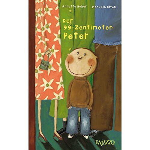 Annette Huber - Der 99-Zentimeter-Peter - Preis vom 10.04.2021 04:53:14 h