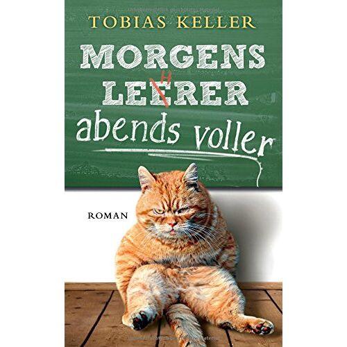 Tobias Keller - Morgens leerer, abends voller: Roman (dtv Unterhaltung) - Preis vom 21.10.2020 04:49:09 h