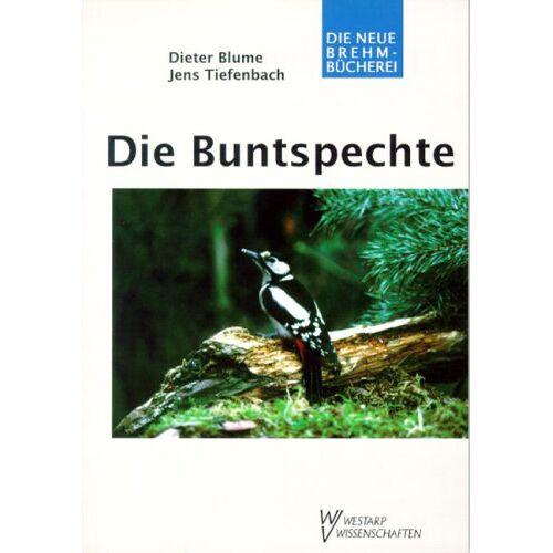 Dieter Blume - Die Buntspechte: Gattung Picoides - Preis vom 21.04.2021 04:48:01 h