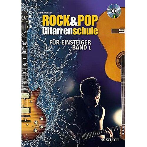 Gerald Weiser - Rock & Pop Gitarrenschule: für Einsteiger - mit Akkordtabelle. Band 1. Gitarre. Ausgabe mit CD. (Schott Pro Line) - Preis vom 06.05.2021 04:54:26 h