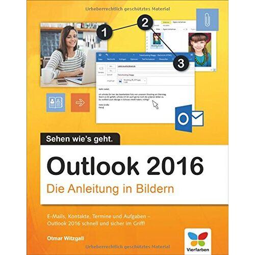 Otmar Witzgall - Outlook 2016: Die Anleitung in Bildern. Bild für Bild das neue Outlook 2016 kennenlernen. Komplett in Farbe. Für alle Einsteiger. Dieses Buch ist auch für Senioren geeignet. - Preis vom 10.05.2021 04:48:42 h