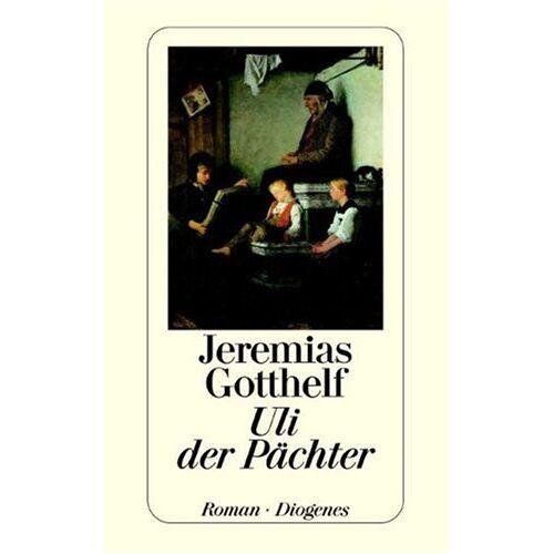 Jeremias Gotthelf - Uli der Pächter. - Preis vom 21.10.2020 04:49:09 h