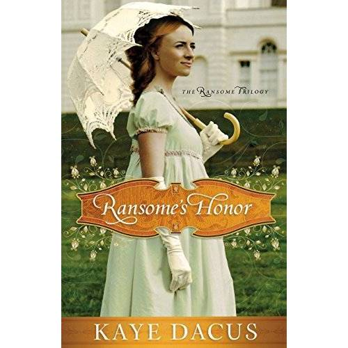 Kaye Dacus - Ransome's Honor (The Ransome Trilogy, Band 1) - Preis vom 05.03.2021 05:56:49 h