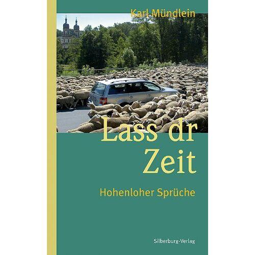 Karl Mündlein - Lass dr Zeit: Hohenloher Schbrich und Gedichtlich - Preis vom 26.01.2020 05:58:29 h