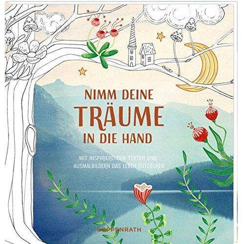 - Ausmalbuch - Nimm deine Träume an die Hand: Mit inspirierenden Texten und Ausmalbildern das Leben entdecken - Preis vom 22.09.2019 05:53:46 h