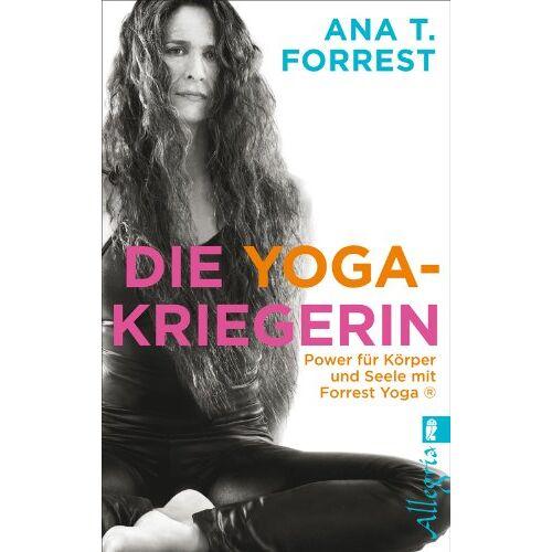Forrest, Ana T. - Die Yoga-Kriegerin: Power für Körper und Seele mit Forrest Yoga - Preis vom 13.12.2019 05:57:02 h
