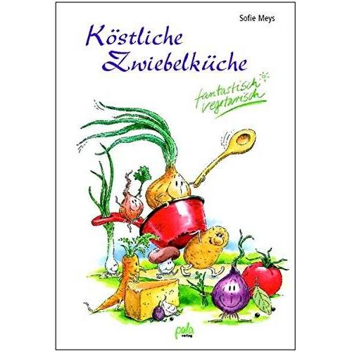Sofie Meys - Köstliche Zwiebelküche. Fantastisch vegetarisch - Preis vom 15.01.2021 06:07:28 h
