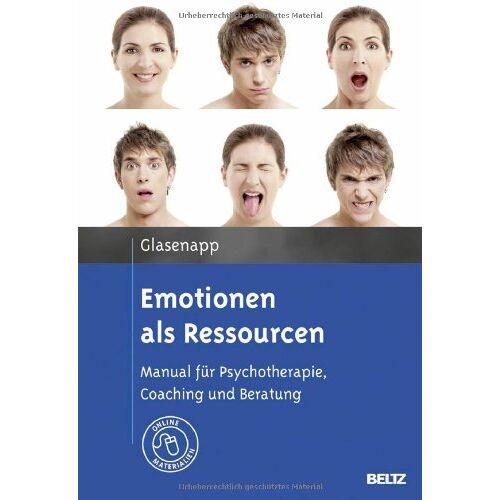 Jan Glasenapp - Emotionen als Ressourcen: Manual für Psychotherapie, Coaching und Beratung. Mit Online-Materialien - Preis vom 15.05.2021 04:43:31 h