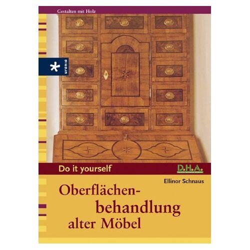 Ellinor Schnaus - Oberflächenbehandlung alter Möbel - Preis vom 05.09.2020 04:49:05 h