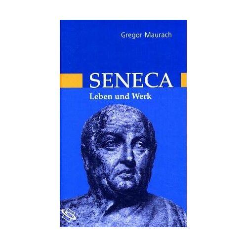 Gregor Maurach - Seneca. Leben und Werk - Preis vom 20.10.2020 04:55:35 h