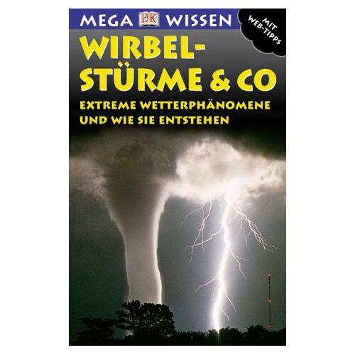 Michael Allaby - Megawissen Wirbelstürme und Co. Extreme Wetterphänomene und wie sie entstehen - Preis vom 18.10.2020 04:52:00 h