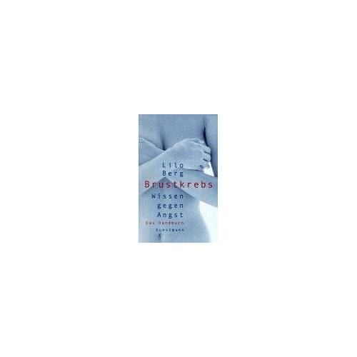 Lilo Berg - Brustkrebs. Wissen gegen Angst. Ein Handbuch - Preis vom 22.04.2021 04:50:21 h