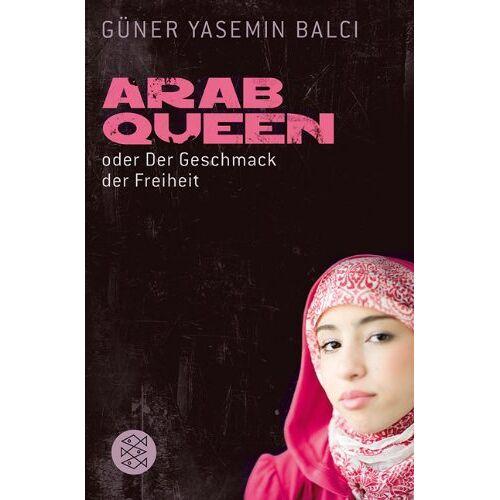 Güner Balci - ArabQueen: oder Der Geschmack der Freiheit - Preis vom 20.10.2020 04:55:35 h